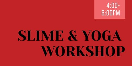 Yoga + Slime WORKSHOP with Miss Bee Nov 22nd @ The Compassion Factory tickets