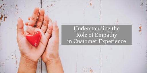 Understanding The Role of Empathy in Customer Experience