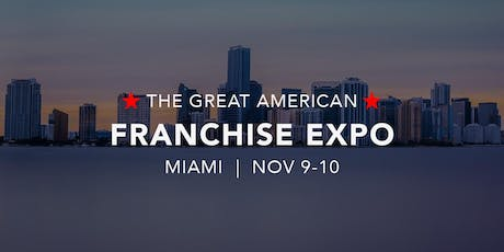 The Great American Franchise Expo - Miami tickets