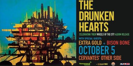 The Drunken Hearts w/ Extra Gold, Bison Bone tickets