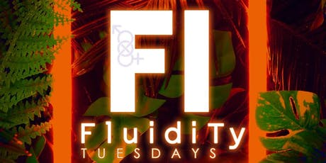 Fluidity Tuesdays tickets