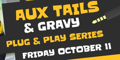 """A3C AUXtails & Gravy """"Plug n Play"""" Series Hosted By Power 107.1's Shay Star tickets"""