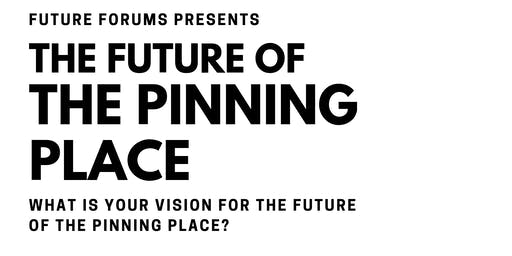 Future Forum presents: The Future of The Pinning Place Studios