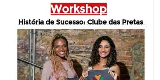 Workshop - Clube das Pretas