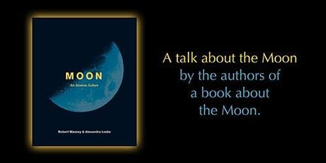 MOON - a talk about our obsession with all things Moon tickets