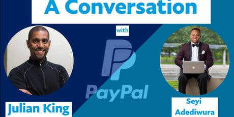 PayPal Conversations w/ Julian King and Seyi Adediwura (2019 Graduate) tickets