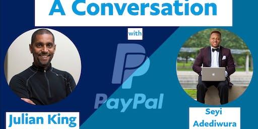 PayPal Conversations w/ Julian King and Seyi Adediwura (2019 Graduate)