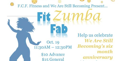 We Are Still Becoming and Fit Classy Fun Present: Fab Fitness Zumba