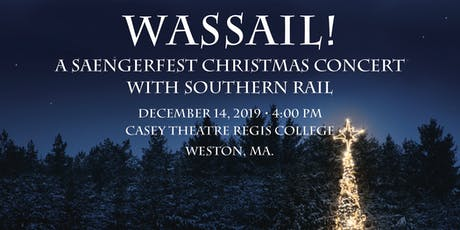 """""""Wassail"""" A Saengerfest Christmas Concert with Southern Rail tickets"""