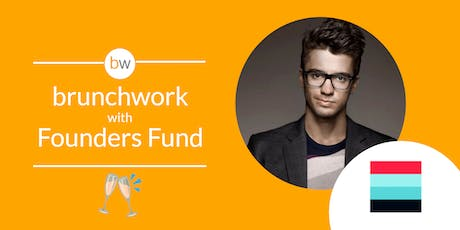 Founders Fund brunchwork tickets