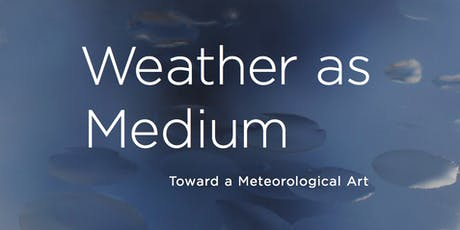 """Weather as Medium"" Book Talk by Janine Randerson tickets"