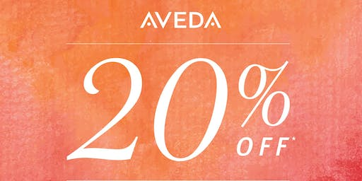 Aveda Friends and Family Event 20%off everything