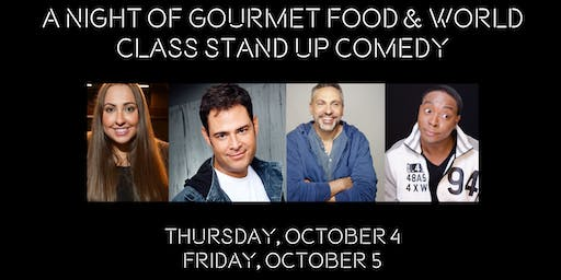 A Night of Gourmet Food & World Class Stand Up Comedy