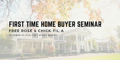 First Time Home Buyer Seminar + Chick-fil-A  and Rosé