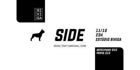 11/10 - FESTA: SIDE #01 [GRIME] NO ESTÚDIO BIXIGA ingressos
