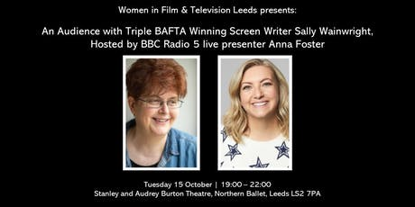 Women in Film & TV Leeds: An Audience with Triple BAFTA Winner Sally Wainwright, Hosted by BBC Radio 5 live presenter Anna Foster tickets
