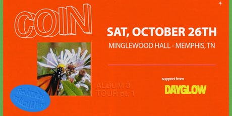COIN w/ Dayglow tickets