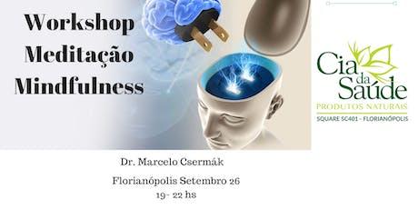 Workshop Meditação Mindfulness em Florianópolis- Dr. marcelo Csermák ingressos