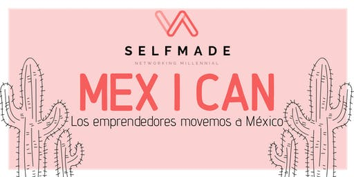 SELFMADE -MEX I CAN