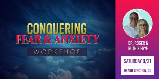 Conquering Fear & Anxiety Workshop