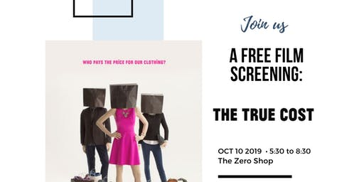 True Cost Film Screening W/ The Zero Shop
