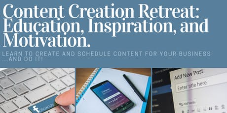 Content Creation Retreat : Education, Inspiration, and Motivation! tickets
