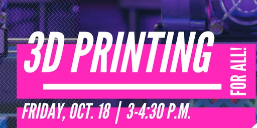 Session: 3D Printing for All!