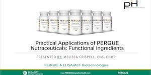 Practical Applications of PERQUE Nutraceuticals:...