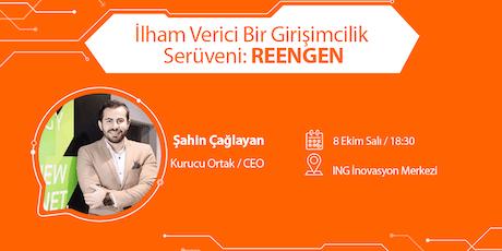 İlham Verici Bir Girişimcilik Serüveni: REENGEN - Şahin Çağlayan tickets