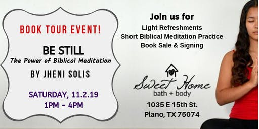 """BE STILL: The Power of Biblical Meditation"" Book Tour Event - TX"