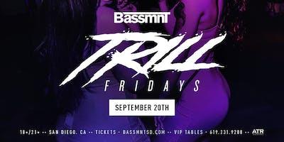 Trill Fridays at Bassmnt Friday 9/20
