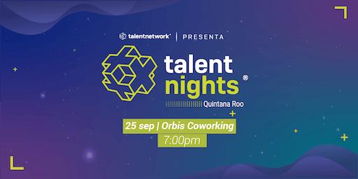 Talent Nights Quintana Roo | Cancún | Edición Septiembre