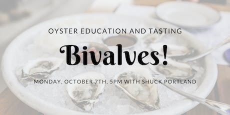 Bivalves! Oyster education and tasting with Shuck Portland tickets