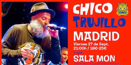 CHICO TRUJILLO - MADRID ║SALA MON║ Guacamayo Tropical entradas