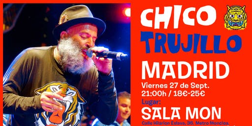CHICO TRUJILLO - MADRID ║SALA MON║ Guacamayo Tropical