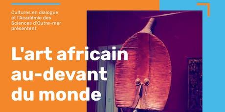 L'art africain au-devant du monde tickets