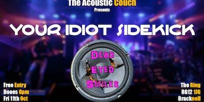 Your Idiot Sidekick + Dead Eyed Smiles