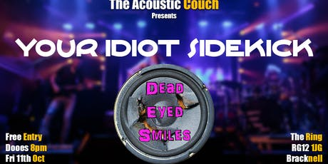 Your Idiot Sidekick + Dead Eyed Smiles  tickets