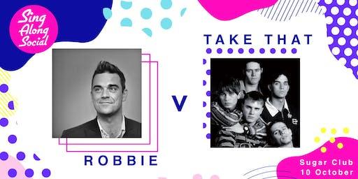 Robbie vs Take That
