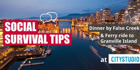 Social Survival Tips + Dinner by False Creek tickets