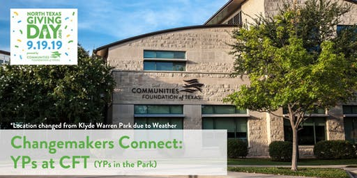 Changemakers Connect: YPs at CFT (location updated)