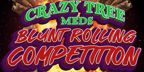 Crazy Tree Meds Blunt Rolling Competition tickets