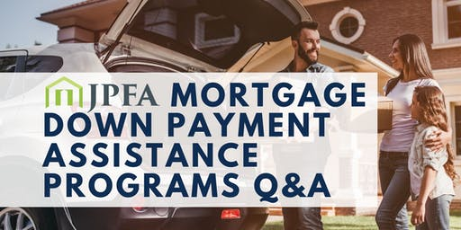 JPFA Mortgage Down Payment Assistance Programs Q&A