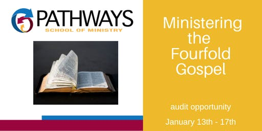 Ministering the Fourfold Gospel: course audit opportunity