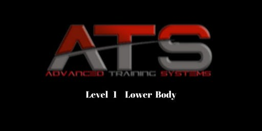 Advanced Training Systems (ATS) Level 1 - Lower Body