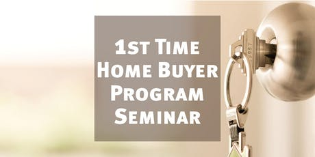 First time home buyer information seminar tickets