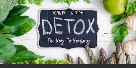Detox: The Key To Healing - Free Health Seminar tickets