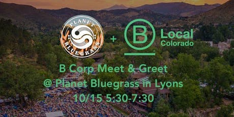 B Corp Meet & Greet @ Planet Bluegrass in Lyons tickets