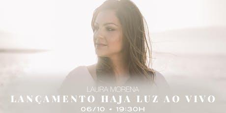 """Laura Morena -  """"HAJA LUZ"""" ingressos"""