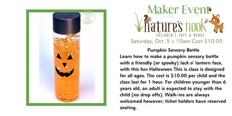 Maker Event Pumpkin Sensory Bottle, Sat., Oct. 5 @ 10am Cost $10.00 tickets